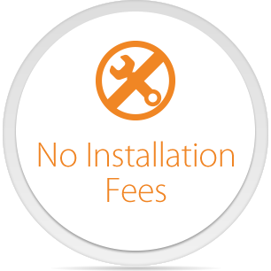 No Installation Fees