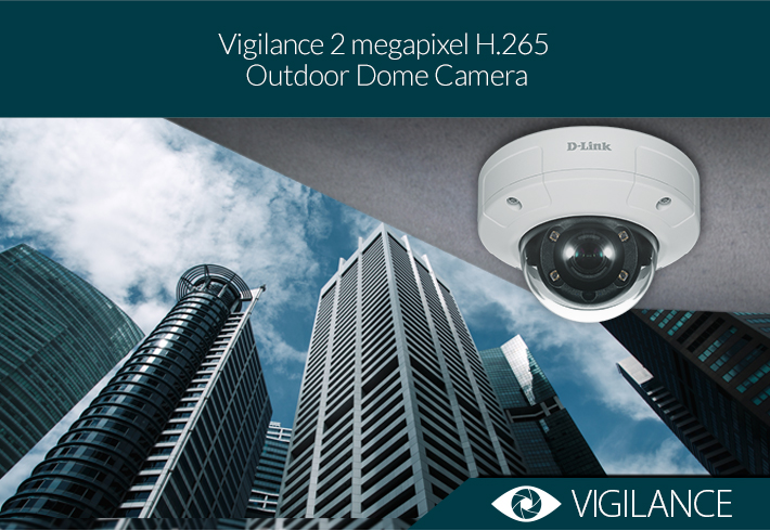 introducing the Vigilance 2 megapixel H.265 Outdoor Dome Camera